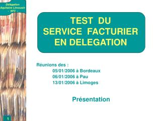 TEST  DU SERVICE  FACTURIER EN DELEGATION