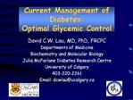 Current Management of Diabetes: Optimal Glycemic Control