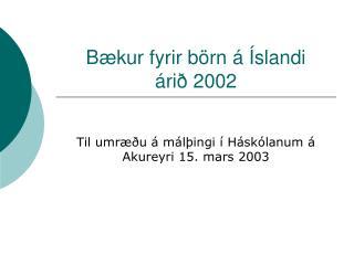 B kur fyrir b rn    slandi   ri  2002