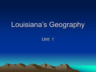 Louisiana s Geography