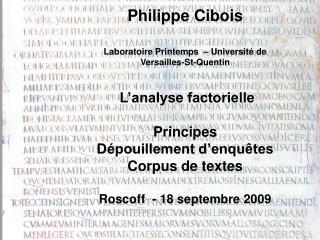 Philippe Cibois  Laboratoire Printemps    Universit  de  Versailles-St-Quentin   L analyse factorielle  Principes D poui