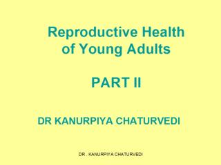 Reproductive Health  of Young Adults  PART II