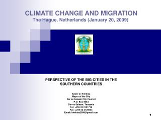 CLIMATE CHANGE AND MIGRATION  The Hague, Netherlands January 20, 2009
