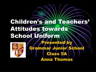 Childrens and Teachers  Attitudes towards School Uniform