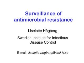 Surveillance of antimicrobial resistance