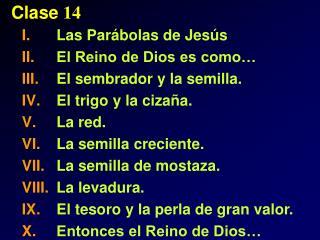 Las Par bolas de Jes s  El Reino de Dios es como  El sembrador y la semilla. El trigo y la ciza a. La red. La semilla cr