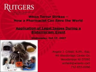 When Terror Strikes    How a Pharmacist Can Save the World  Application of Legal Issues During a  Bioterrorism Event   W