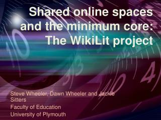 Shared online spaces and the minimum core: The WikiLit project
