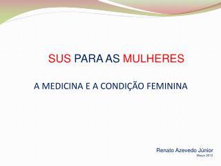 A MEDICINA E A CONDI  O FEMININA