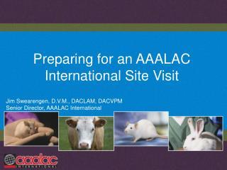 Preparing for an AAALAC International Site Visit