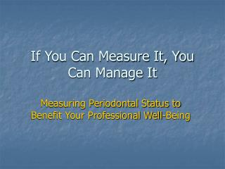 If You Can Measure It, You Can Manage It