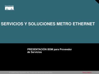 SERVICIOS Y SOLUCIONES METRO ETHERNET