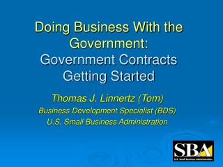 Doing Business With the Government: Government Contracts Getting Started