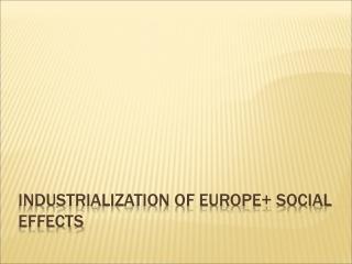 19th Century: Industrialization  Social Change