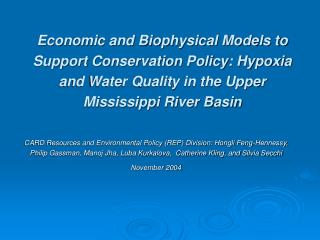 Economic and Biophysical Models to Support Conservation Policy: Hypoxia and Water Quality in the Upper Mississippi River