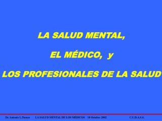 LA SALUD MENTAL,  EL M DICO,  y  LOS PROFESIONALES DE LA SALUD