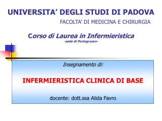 UNIVERSITA  DEGLI STUDI DI PADOVA    FACOLTA  DI MEDICINA E CHIRURGIA  Corso di Laurea in Infermieristica -sede di Porto