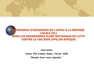 EXP RIENCE D EXPANSION DE L APPUI   LA R PONSE LOCALE RL  DANS LES PROGRAMMES PLURI-NATIONAUX DE LUTTE CONTRE LE VIH
