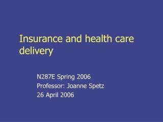 Insurance and health care delivery