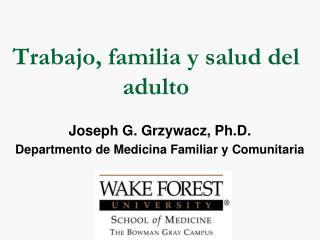 Trabajo, familia y salud del adulto