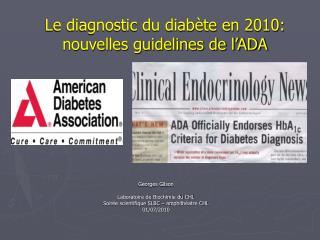 Le diagnostic du diab te en 2010: nouvelles guidelines de l ADA