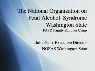 The National Organization on Fetal Alcohol  Syndrome Washington State FASD Family Summer Camp