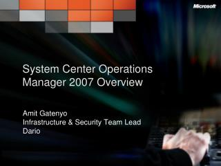 System Center Operations Manager 2007 Overview