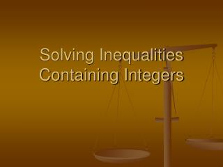 Solving Inequalities Containing Integers