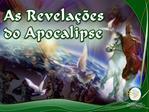 Jesus nos d , em Sua revela  o de Apocalipse, uma vis o prof tica tridimensional de que finalmente chegaria a ser a hist