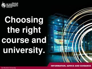 Choosing the right course and university.