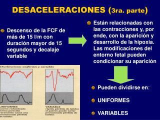 DESACELERACIONES 3ra. parte