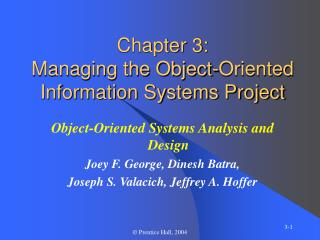 Chapter 3: Managing the Object-Oriented Information Systems Project
