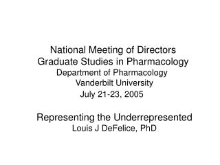National Meeting of Directors Graduate Studies in Pharmacology Department of Pharmacology