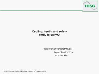 Cycling: health and safety study for HotM2