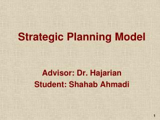 Strategic Planning Model   Advisor: Dr. Hajarian Student: Shahab Ahmadi
