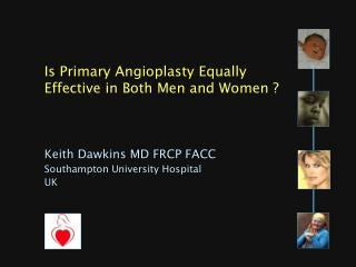 Keith Dawkins MD FRCP FACC Southampton University Hospital UK