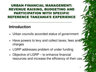 URBAN FINANCIAL MANAGEMENT: REVENUE RAISING, BUDGETING AND PARTICIPATION WITH SPECIFIC REFERENCE TANZANIA S EXPERIENCE _
