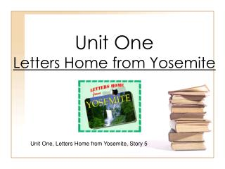 Unit One Letters Home from Yosemite