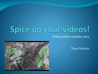 Spice up your videos
