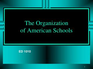 The Organization  of American Schools