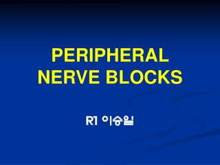 PERIPHERAL  NERVE BLOCKS
