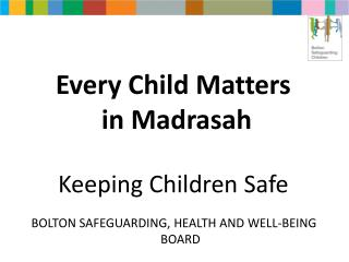 Every Child Matters  in Madrasah  Keeping Children Safe