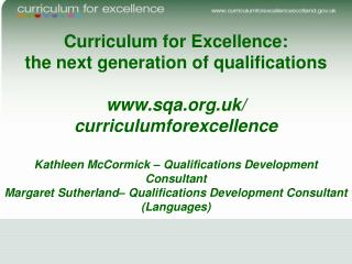 Curriculum for Excellence:      the next generation of qualifications  sqa.uk
