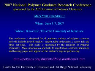 2007 National Polymer Graduate Research Conference sponsored by the ACS Division of Polymer Chemistry