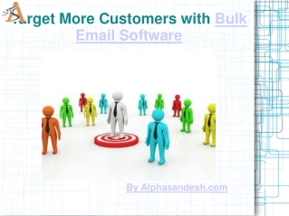 How to Target More Customers with Bulk Email Software?