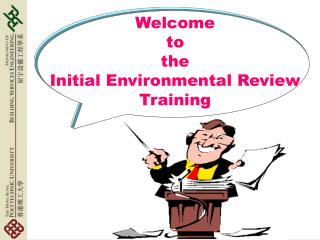 Welcome to  the  Initial Environmental Review Training