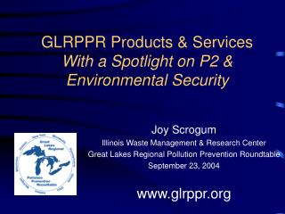 GLRPPR Products  Services With a Spotlight on P2  Environmental Security