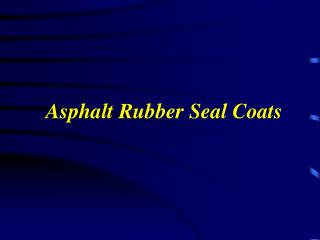Asphalt Rubber Seal Coats