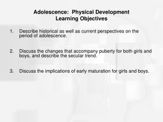 Adolescence:  Physical Development Learning Objectives