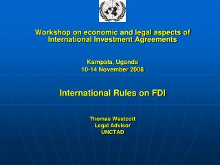 Workshop on economic and legal aspects of International Investment Agreements    Kampala, Uganda 10-14 November 2008